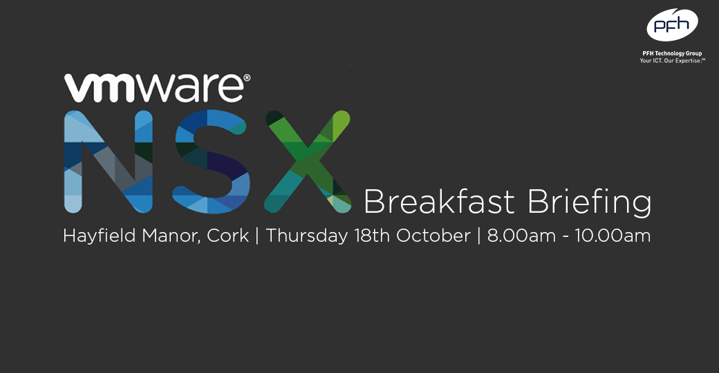 Cork VMware NSX Breakfast Briefing - Cork