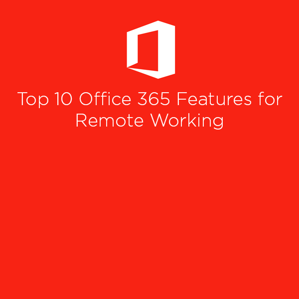Top 10 Office 365 Features for Remote Working